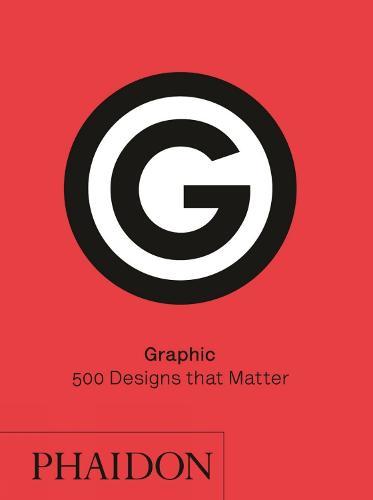 Graphic: 500 Designs that Matter (Hardback)