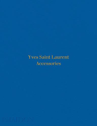 Yves Saint Laurent Accessories (Hardback)