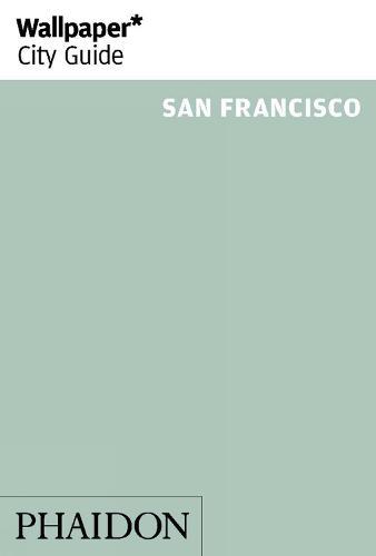 Wallpaper* City Guide San Francisco - Wallpaper (Paperback)