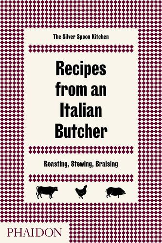 Recipes from an Italian Butcher: Roasting, Stewing, Braising (Hardback)