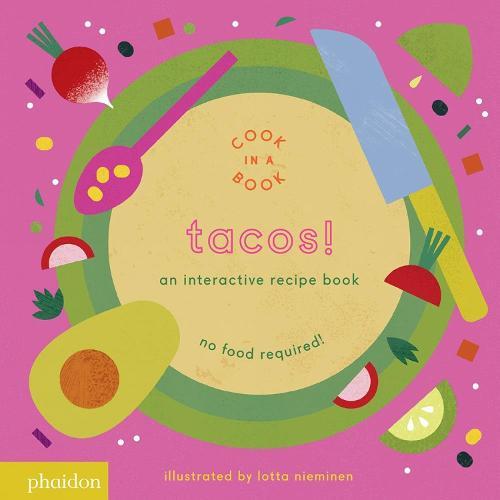 Tacos!: An Interactive Recipe Book - Cook In A Book (Board book)