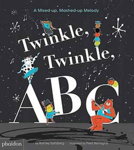 Twinkle, Twinkle, ABC: A Mixed-up, Mashed-up Melody (Board book)