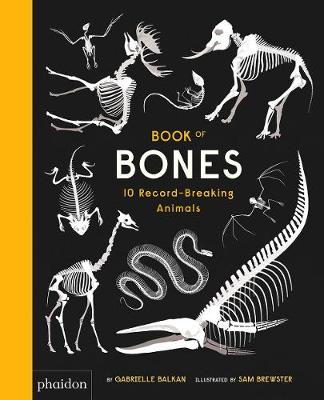 Book of Bones: 10 Record-Breaking Animals (Hardback)