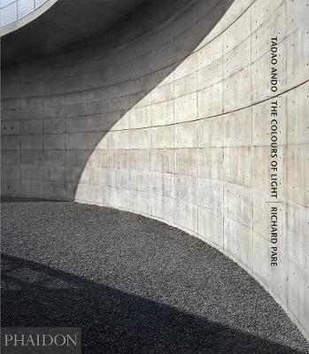 Tadao Ando: The Colours of Light Volume 1 (Hardback)