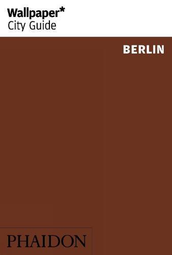 Wallpaper* City Guide Berlin - Wallpaper (Paperback)