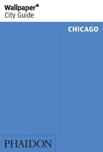 Wallpaper* City Guide Chicago - Wallpaper (Paperback)