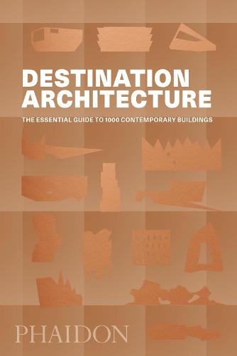 Destination Architecture: The Essential Guide to 1000 Contemporary Buildings (Paperback)
