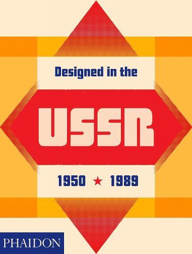 Designed in the USSR: 1950-1989 (Hardback)