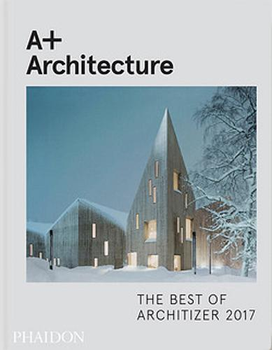 A+ Architecture: The Best of Architizer 2017 (Hardback)