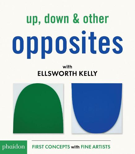 Up, Down & Other Opposites with Ellsworth Kelly (Board book)