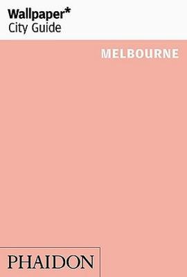Wallpaper* City Guide Melbourne - Wallpaper (Paperback)