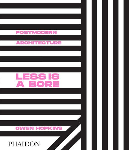 Postmodern Architecture: Less is a Bore (Hardback)