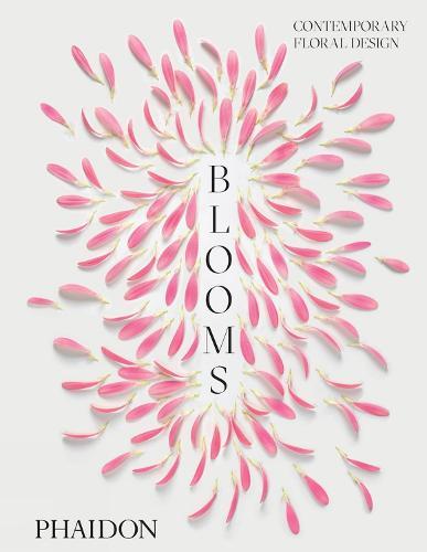 Blooms: Contemporary Floral Design (Hardback)
