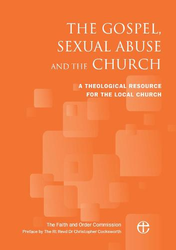 The Gospel, Sexual Abuse and the Church: A Theological Resource for the Local Church (Paperback)