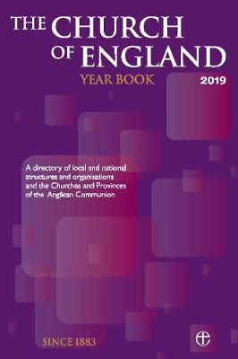 The Church of England Year Book 2019: A directory of local and national structures and organizations and the Churches and Provinces of the Anglican Communion (Paperback)