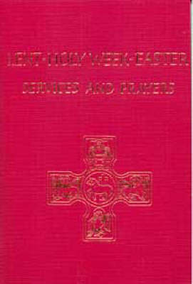 Lent, Holy Week, Easter: Services and Prayers (Hardback)