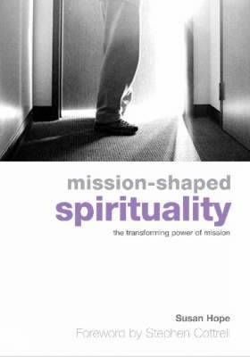 Mission-shaped Spirituality: The Transforming Power of Mission (Paperback)