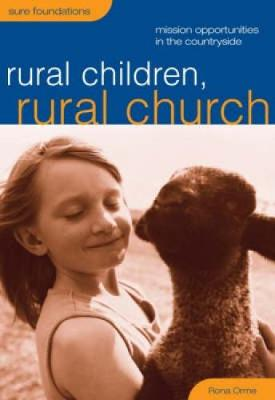 Rural Children, Rural Church: Mission Oportunities in the Countryside - Sure Foundations (Paperback)