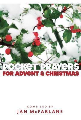 Pocket Prayers for Advent and Christmas - Pocket Prayers Series (Paperback)