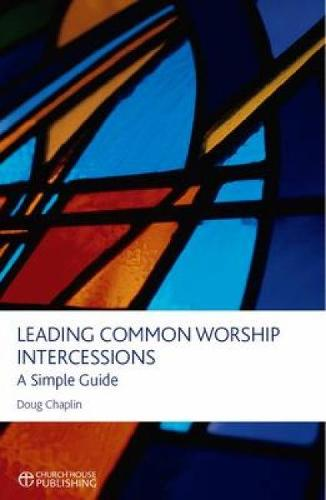Leading Common Worship Intercessions: A Simple Guide (Paperback)