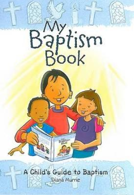 My Baptism Book (paperback): A Child's Guide to Baptism (Paperback)