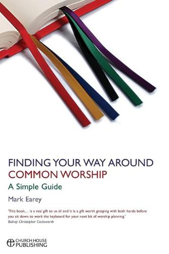 Finding Your Way Around Common Worship: A Simple Guide (Paperback)
