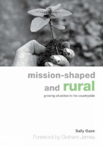 Mission-shaped and Rural: Growing Churches in the Countryside (Paperback)
