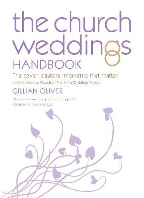 The Church Weddings Handbook: The Seven Pastoral Moments That Matter (Paperback)