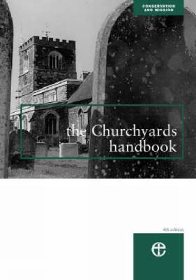 The Churchyards Handbook - Conservation & mission 2004/2 (Paperback)