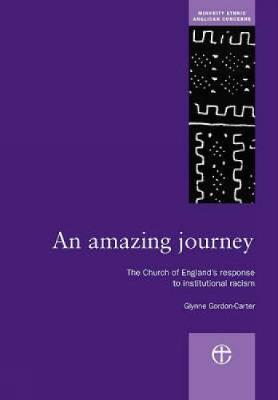 An Amazing Journey: The Church of England's Response to Institutional Racism (Paperback)