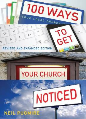100 Ways to Get Your Church Noticed: Updated and expanded edition (Paperback)