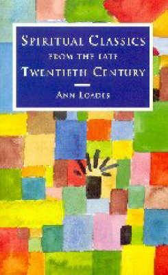 Spiritual Classics of the Late Twentieth Century - Spiritual Classics (Paperback)
