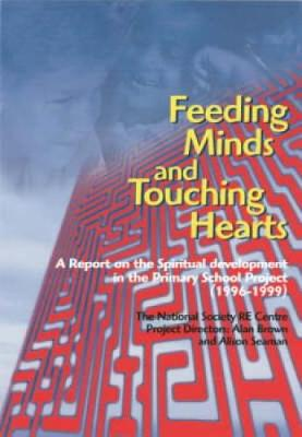 Feeding Minds and Touching Hearts: Spiritual Developments in the Primary School (Paperback)
