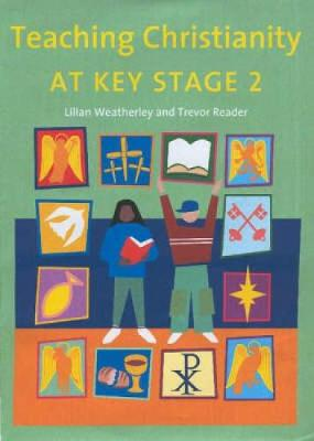 Teaching Christianity at Key Stage 2 (Paperback)