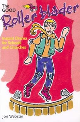 The Good Rollerblader and Other Sketches: Instant Drama for Schools and Churches (Paperback)