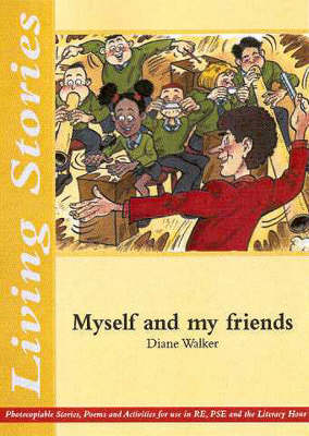 Living Stories: Myself and My Friends - Living stories (Paperback)