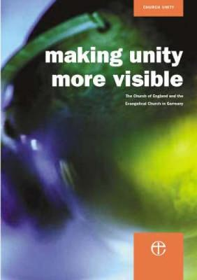 Making Unity More Visible: The Report of the Meissen Commission 1997-2001 (Paperback)