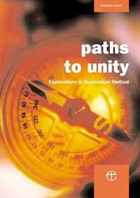 Paths to Unity: Explorations in Ecumenical Method (Paperback)