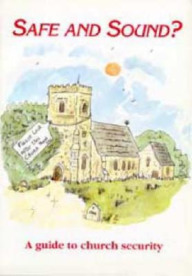 Safe and Sound?: A Guide to Church Security (Paperback)