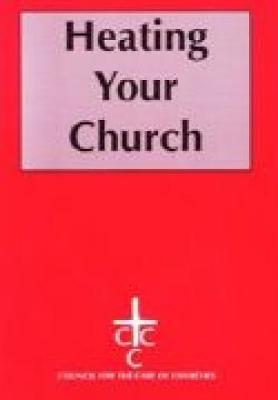 Heating Your Church - Conservation & mission (Paperback)