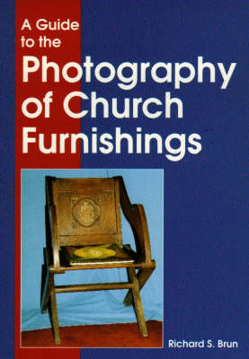 A Guide to the Photography of Church Furnishings (Paperback)