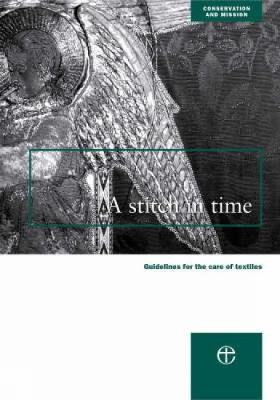 A Stitch in Time: Guidelines for the Care of Textiles - Conservation & mission (Paperback)