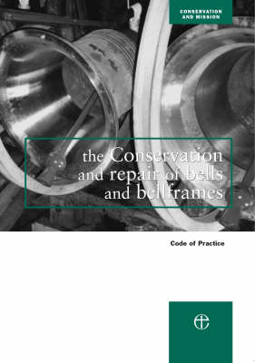 The Conservation and Repair of Bells and Bellframes (Paperback)