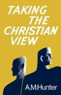 Taking the Christian View (Paperback)