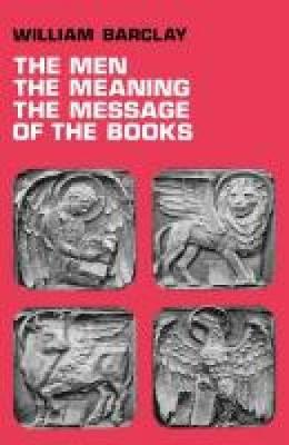 The Men, the Meaning, The Message of the Books (Paperback)
