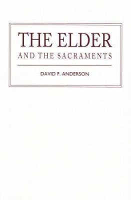 The Elder and the Sacraments (Paperback)