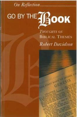 Go by the Book: Thoughts on Biblical Themes - On Reflection (Paperback)