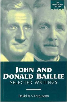 John and Donald Baillie: Selected Writings - Devotional Library (Paperback)