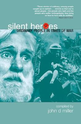 Silent Heroes: Ordinary People in Extraordinary Times (Paperback)