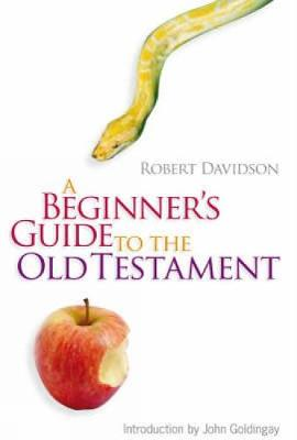 A Beginners Guide to the Old Testament (Paperback)